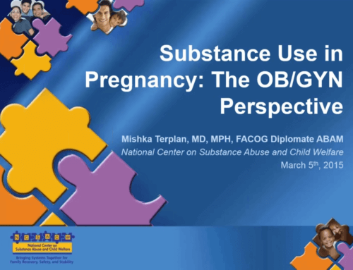Substance Use in Pregnancy: The OB/GYN Perspective