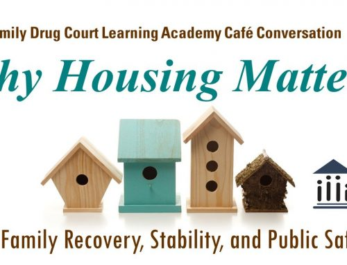 Why Housing Matters for Family Recovery, Stability, and Public Safety